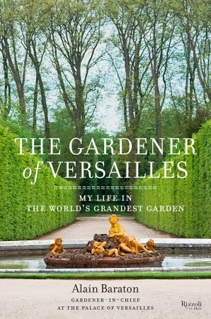 Book Review: The Gardener Of Versailles: My Life In The Worldu0027s Grandest  Garden By Alain Baraton   Landscape NotesLandscape Notes